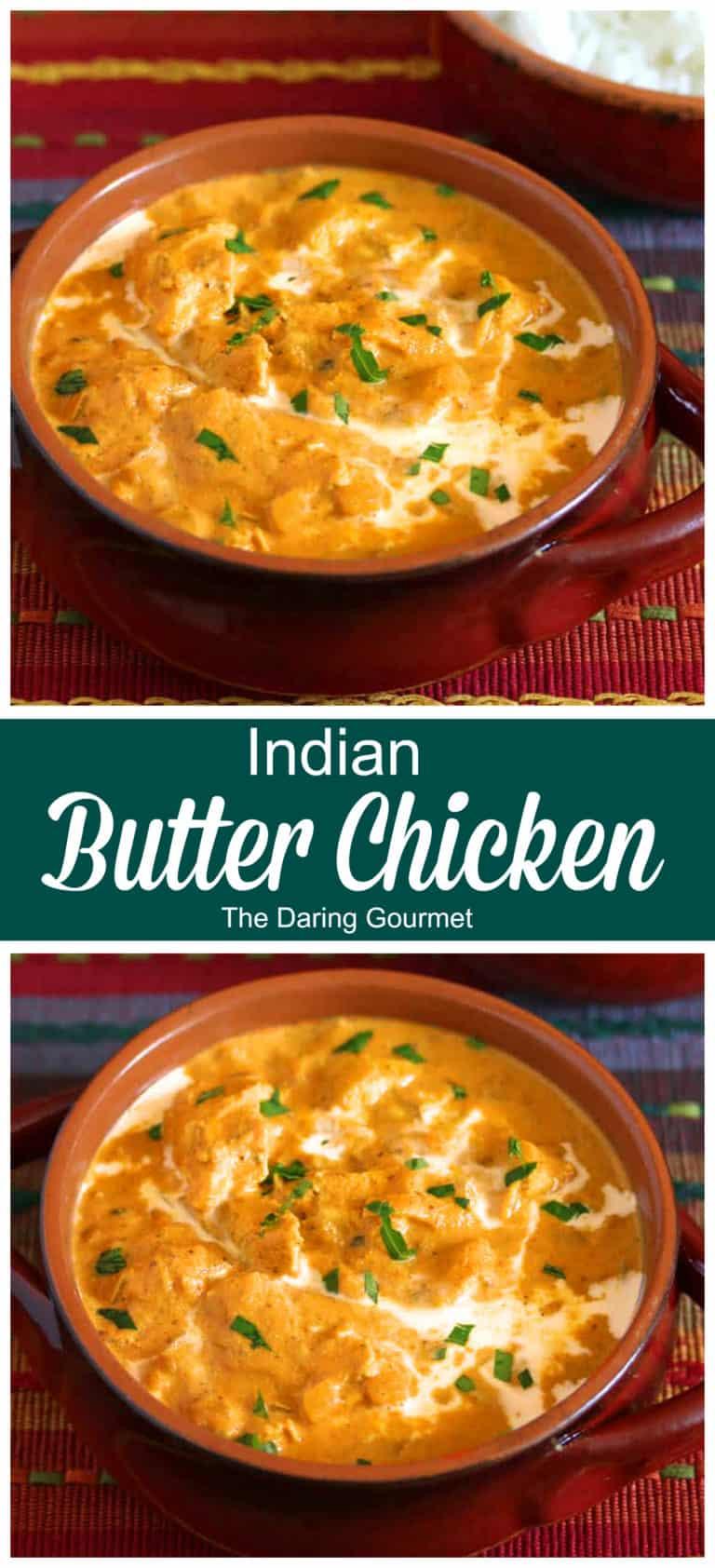 Butter Chicken Murgh Makhani The Daring Gourmet